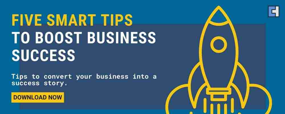 Five Smart Tips To Boost Your Business Success