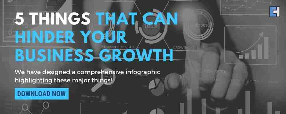 5 Things That Can Hinder Your Business Growth