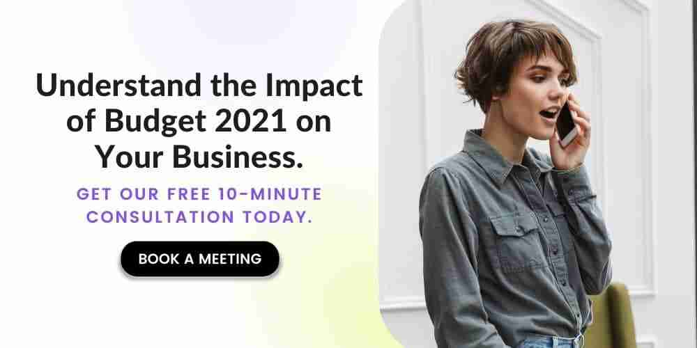 Impact of Budget 2021 on Your Business and Taxes